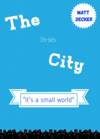 The Itty-bitty City